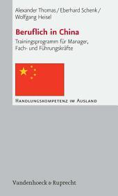 Beruflich in China: Trainingsprogramm für Manager, Fach- und Führungskräfte
