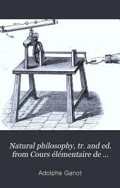 Natural philosophy, tr. and ed. from Cours élémentaire de physique by E. Atkinson