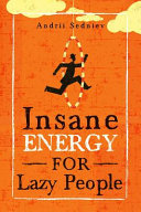 Insane Energy for Lazy People
