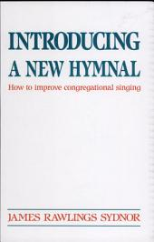 Introducing a New Hymnal: How to Improve Congregational Singing