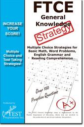 FTCE General Knowledge Test Strategy: Winning multiple choice strategies for the FTCE General Knowledge Test