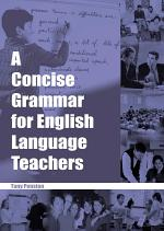 A Concise Grammar for English Language Teachers