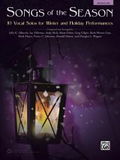 Songs of the Season - Medium Low Voice: 10 Vocal Solos for Winter and Holiday Performances
