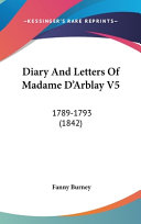 Diary and Letters of Madame D'Arblay V5: 1789-1793 (1842)