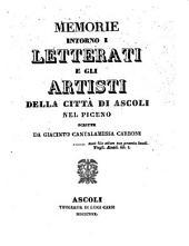 Memorie intorno i letterati e gli artisti della città di Ascoli nel Piceno scritte da Giacinto Cantalamessa Carboni