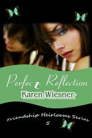 Perfect Reflection  Book 5 of the Friendship Heirlooms Series PDF