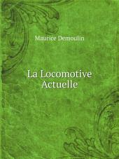 La Locomotive Actuelle