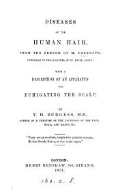 Diseases of the human hair, from the French of m. Cazenave, with A description of an apparatus for fumigating the scalp, by T.H. Burgess