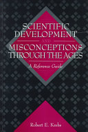 Scientific Development and Misconceptions Through the Ages