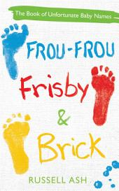 Frou-Frou, Frisby & Brick: The Book of Unfortunate Baby Names