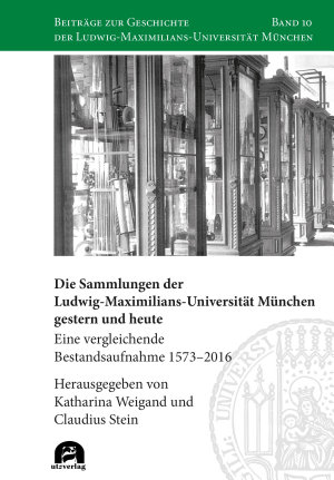 Die Sammlungen der Ludwig Maximilians Universit  t M  nchen gestern und heute PDF