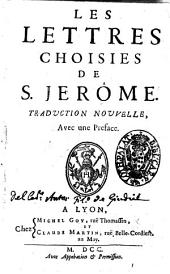 Les lettres choisies de S. Jerome. Traduction nouvelle, avec une preface
