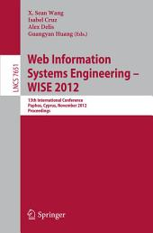 Web Information Systems Engineering - WISE 2012: 13th International Conference, Paphos, Cyprus, November 28-30, 2012, Proceedings