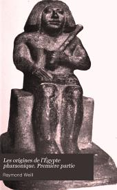 Les origines de l'Égypte pharaonique. Première partie: La IIe et la IIIe dynasties, Volume1
