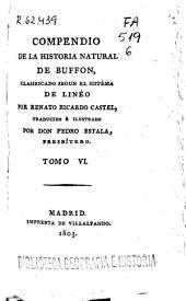 Compendio de la historia natural de Buffon, clasificado según el sistema de Linneo: Volumen 6