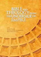 Bible and Theology from the Underside of Empire PDF