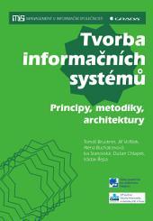 Tvorba informačních systémů: Principy, metodiky, architektury