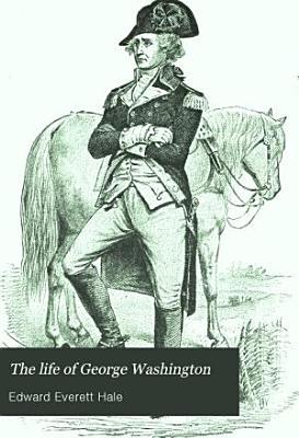 The Life of George Washington PDF