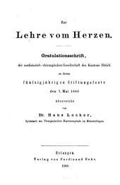 Zur Lehre vom Herzen: Gratulationsschrift, der Medicinisch-Chirurgischen Gesellschaft des Kantons Zürich an ihrem fünfzigjährigen Stiftungsfeste den 7. Mai 1860