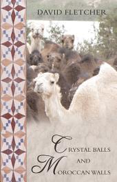 Crystal Balls and Moroccan Walls: Brian's World