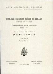 Girolamo Ragazzoni, evêque de Bergame, nonce en France. Correspondance de sa nonciature (1583-1586)