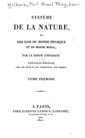 Système de la nature: ou, Des lois du monde physique et du monde moral, Volume1