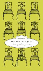 Remarkably Jane: Notable Quotations on Jane Austen
