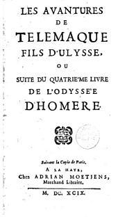 Les avantures de Télémaque fils d'Ulysse, ou suite du quatriéme livre de l'Odyssée d'Homere: Volume1