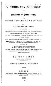 Veterinary surgery and practice of medicine; or, Farriery taught on a new plan, by John Hinds