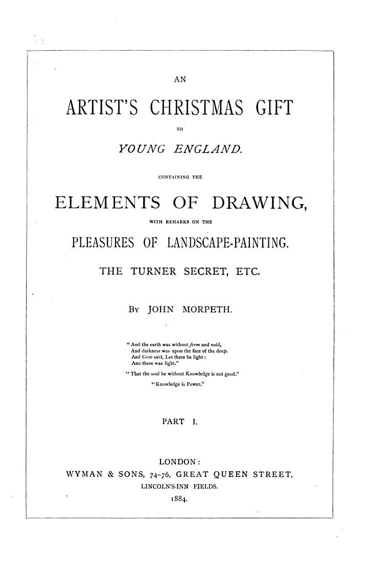 An artist's Christmas gift to young England, containing the elements of drawing, with remarks on the pleasures of landscape-painting