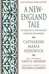 A New-England Tale; Or, Sketches of New-England Character and Manners