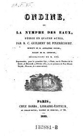 Ondine, ou la nymphe des eaux, feerie en 4 actes