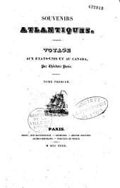 Souvenirs atlantiques: voyages aux Etats-Unis et au Canada