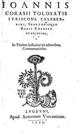 Ioannis Corasii In Titulum Iustiniani de actionibus commentariolus
