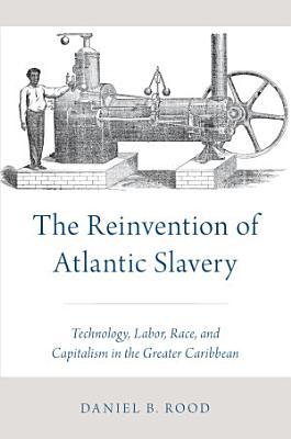 The Reinvention of Atlantic Slavery