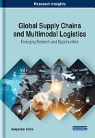 Global Supply Chains and Multimodal Logistics  Emerging Research and Opportunities PDF