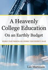 A Heavenly College Education on an Earthly Budget