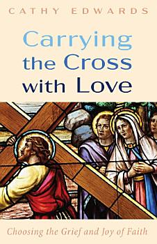 Carrying the Cross with Love PDF