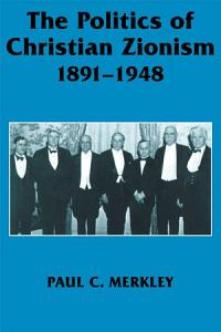 The Politics of Christian Zionism 1891 1948 PDF