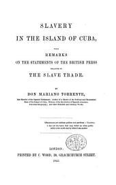 Memoria sobre la esclavitud en la isla de Cuba, con observaciones sobre los asertos de la prensa inglesa relativos al trafico de esclavos. (Slavery in the Island of Cuba, etc.) Span.&Eng