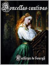 Doncellas cautivas- Saga completa I y II: Antología erótica medieval