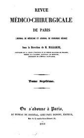 La Revue médico-chirurgicale de Paris: journal de médecine et journal de chirurgie réunis, Volume7
