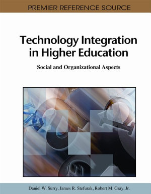 Technology Integration in Higher Education  Social and Organizational Aspects PDF