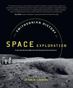 The Smithsonian History of Space Exploration PDF