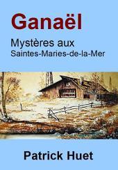 Ganaël : mystères aux Saintes Maries de la Mer