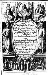 Onderwijsinge eens christelijcken prince vol van alderhande heijlsamen leeringhen: seer proffijtelijck om te lesen ghestelt, Volume 1