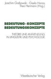 Bedeutung · Konzepte Bedeutungskonzepte: Theorie und Anwendung in Linguistik und Psychologie