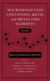 Macromolecules Containing Metal and Metal-Like Elements, Metal-Coordination Polymers