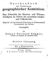 Taschenbuch zur Verbreitung geographischer Kenntnisse: Eine Übersicht des Neuesten und Wissenswürdigsten im Gebiete der gesammten Länder- und Völkerkunde, Band 3