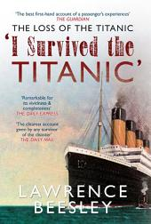The Loss of the Titanic: 'I Survived the Titanic'